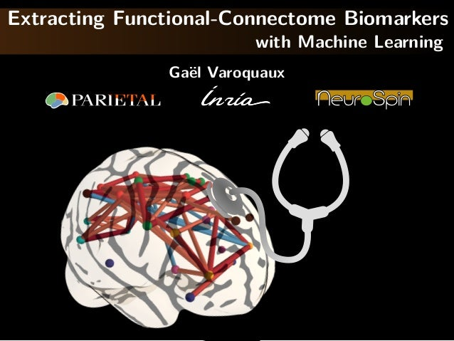 Extracting Functional-Connectome Biomarkers with Machine Learning Ga¨el Varoquaux