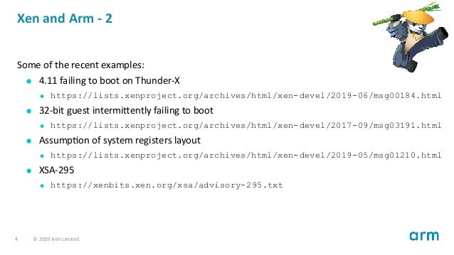 Xen and Arm - 2 Some of the recent examples: 4.11 failing to boot on Thunder-X https://lists.xenproject.org/archives/html/...