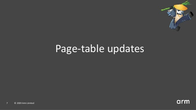 Page-table updates 7 © 2019 Arm Limited