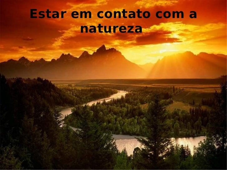 Estar em contato com a natureza
