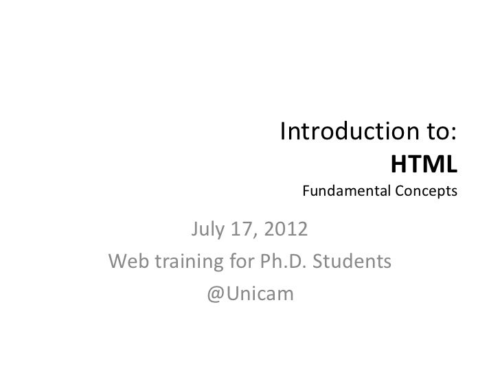 Introduction to:                            HTML                     Fundamental Concepts         July 17, 2012Web trainin...