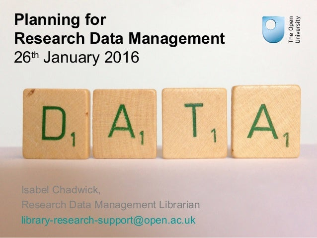 Planning for Research Data Management 26th January 2016 Isabel Chadwick, Research Data Management Librarian library-resear...