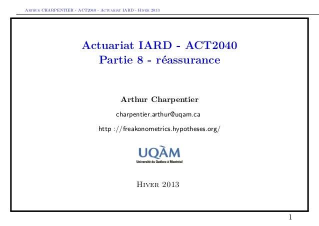 Arthur CHARPENTIER - ACT2040 - Actuariat IARD - Hiver 2013                        Actuariat IARD - ACT2040                ...