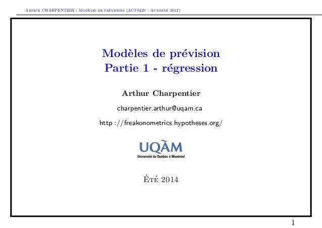 Arthur CHARPENTIER - Mod`eles de pr´evisions (ACT6420 - Automne 2012) Mod`eles de pr´evision Partie 1 - r´egression Arthur...