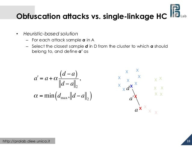 Obfuscation attacks vs. single-linkage HC •  Heuristic-based solution – For each attack sample a in A – Select the c...