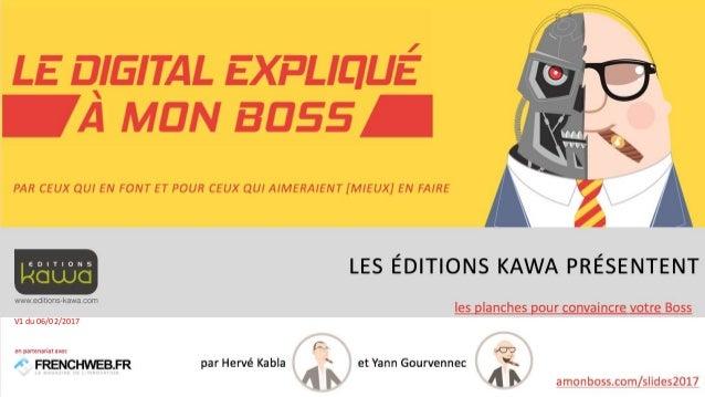 1 amonboss.com/slides2017 LES ÉDITIONS KAWA PRÉSENTENT par Hervé Kabla et Yann Gourvennec PAR CEUX QUI EN FONT ET POUR CEU...