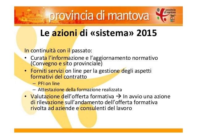 Le azioni di «sistema» 2015 In continuità con il passato: • Curata l'informazione e l'aggiornamento normativo (Convegno e ...