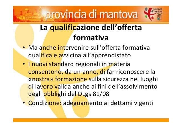 La qualificazione dell'offerta formativa • Ma anche intervenire sull'offerta formativa qualifica e avvicina all'apprendist...