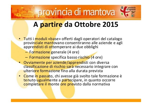 A partire da Ottobre 2015 • Tutti i moduli «base» offerti dagli operatori del catalogo provinciale mantovano consentiranno...