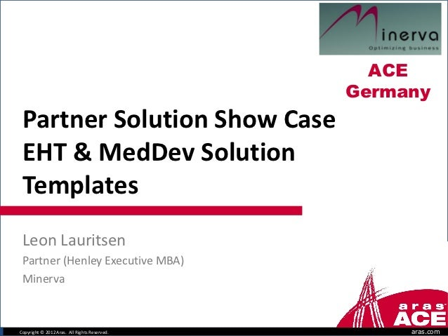 ACE                                              Germany Partner Solution Show Case EHT & MedDev Solution Templates Leon L...