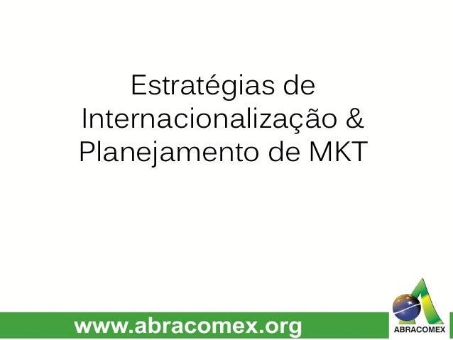 Estratégias de Internacionalização & Planejamento de MKT