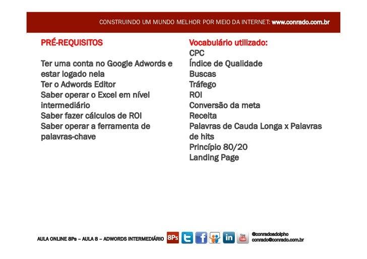 CONSTRUINDO UM MUNDO MELHOR POR MEIO DA INTERNET: www.conrado.com.br PRÉ-REQUISITOS                                    Voc...