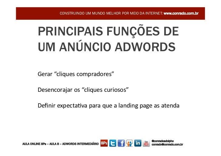 CONSTRUINDO UM MUNDO MELHOR POR MEIO DA INTERNET: www.conrado.com.br         PRINCIPAIS FUNÇÕES DE         UM ANÚNCIO ADWO...