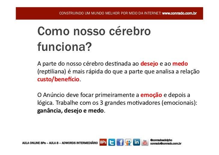 CONSTRUINDO UM MUNDO MELHOR POR MEIO DA INTERNET: www.conrado.com.br         Como nosso cérebro         funciona?         ...