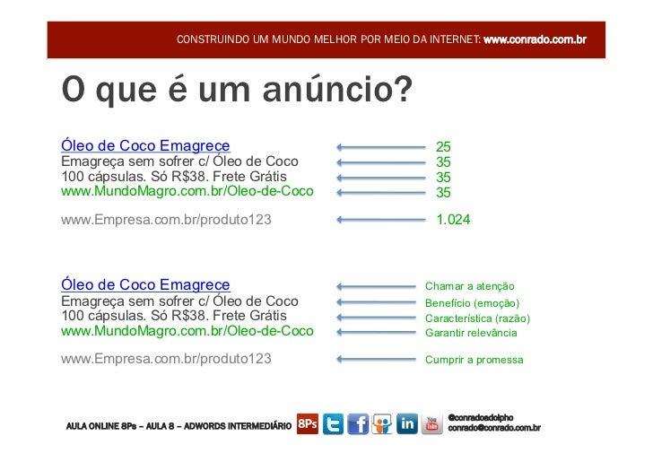 CONSTRUINDO UM MUNDO MELHOR POR MEIO DA INTERNET: www.conrado.com.brO que é um anúncio?                                   ...