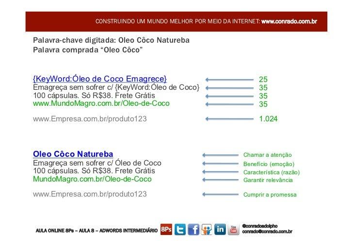 CONSTRUINDO UM MUNDO MELHOR POR MEIO DA INTERNET: www.conrado.com.brPalavra-chave digitada: Oleo Côco NaturebaPalavra comp...