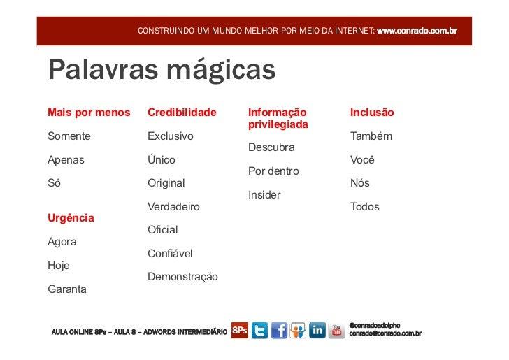 CONSTRUINDO UM MUNDO MELHOR POR MEIO DA INTERNET: www.conrado.com.brPalavras mágicas                                      ...