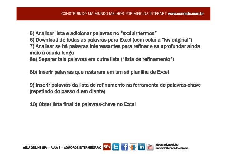 """CONSTRUINDO UM MUNDO MELHOR POR MEIO DA INTERNET: www.conrado.com.br   5) Analisar lista e adicionar palavras no """"excluir ..."""