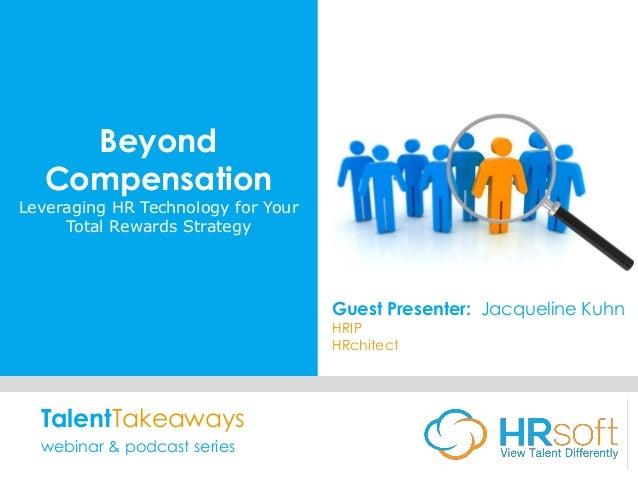 Beyond Compensation - leveraging hr technology for your total reward…