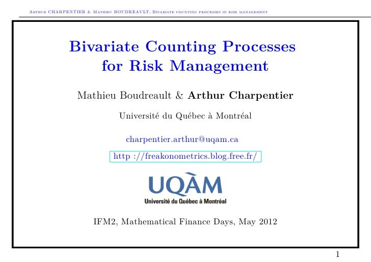 Arthur CHARPENTIER & Mathieu BOUDREAULT, Bivariate counting processes in risk management              Bivariate Counting P...