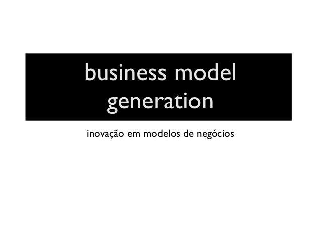 business model generation inovação em modelos de negócios