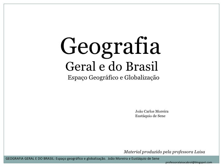 <ul><li>Geografia </li></ul><ul><li>Geral e do Brasil </li></ul><ul><li>Espaço Geográfico e Globalização </li></ul>Materia...
