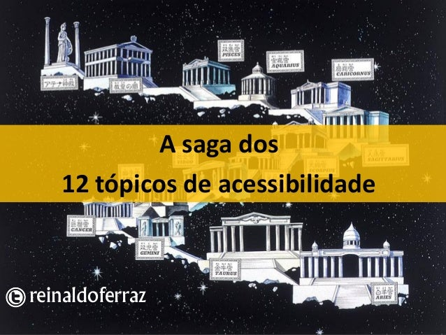 A saga dos 12 tópicos de acessibilidade reinaldoferraz