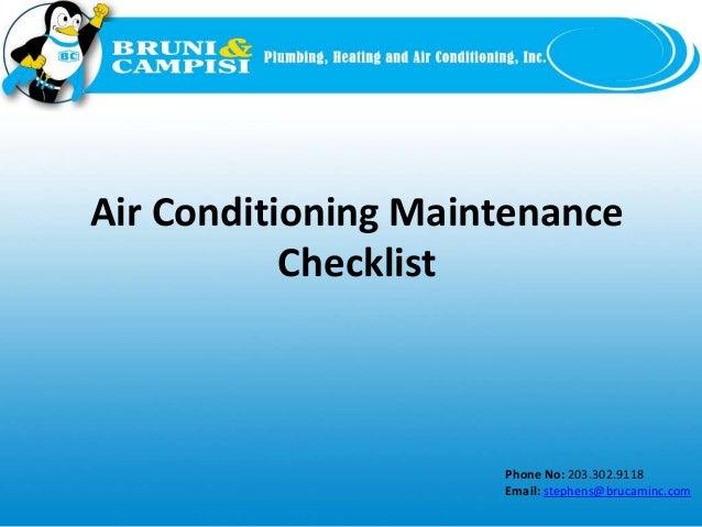 Phone No: 203.302.9118 Email: stephens@brucaminc.com Air Conditioning Maintenance Checklist