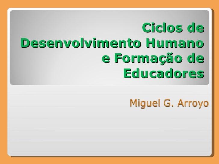 Ciclos de Desenvolvimento Humano e Formação de Educadores