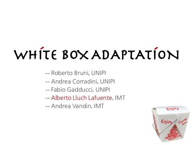 ´              ´WHITE BOX ADAPTATION   -- Roberto Bruni, UNIPI   -- Andrea Corradini, UNIPI   -- Fabio Gadducci, UNIPI   -...