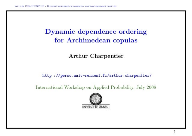 Arthur CHARPENTIER - Dynamic dependence ordering for Archimedean copulas Dynamic dependence ordering for Archimedean copul...