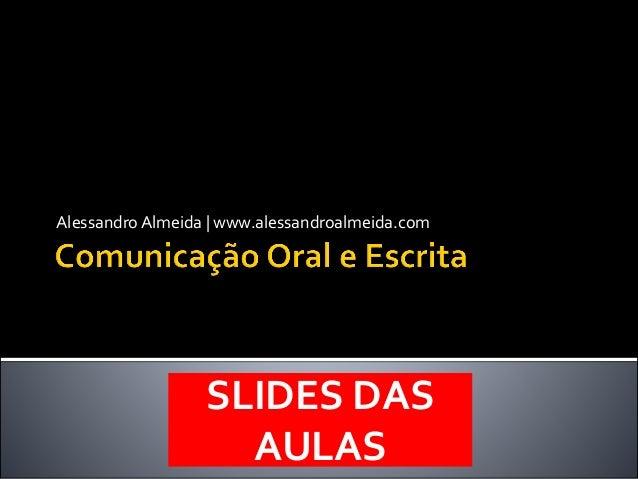 AlessandroAlmeida | www.alessandroalmeida.com SLIDES DAS AULAS