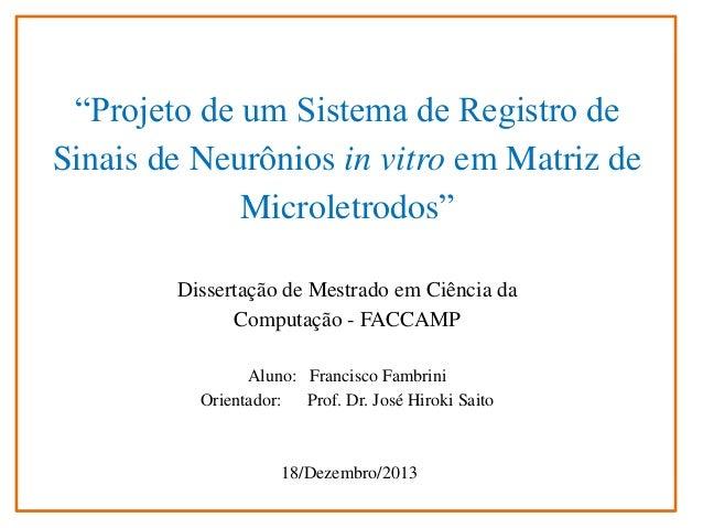 """""""Projeto de um Sistema de Registro de Sinais de Neurônios in vitro em Matriz de Microletrodos"""" Dissertação de Mestrado em ..."""