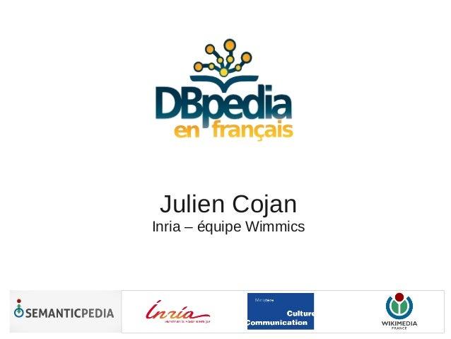 Julien CojanInria – équipe Wimmics