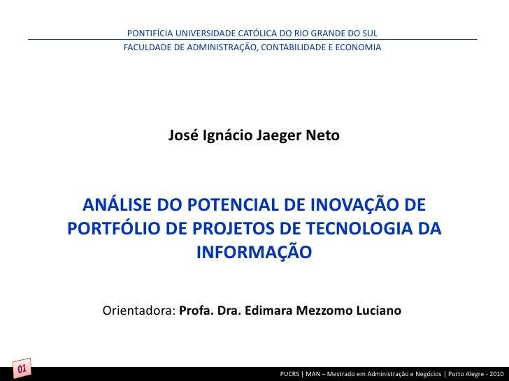 PONTIFÍCIA UNIVERSIDADE CATÓLICA DO RIO GRANDE DO SUL      FACULDADE DE ADMINISTRAÇÃO, CONTABILIDADE E ECONOMIA           ...