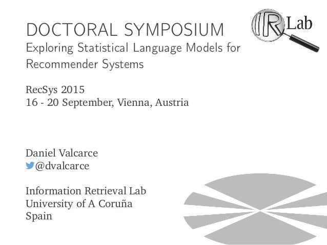 DOCTORAL SYMPOSIUM Exploring Statistical Language Models for Recommender Systems RecSys 2015 16 - 20 September, Vienna, Au...