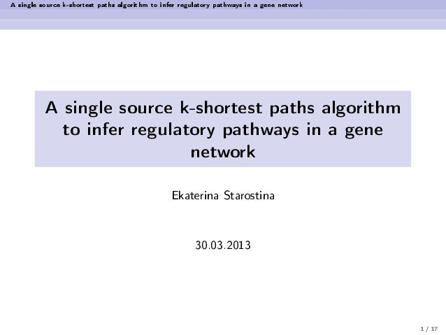 A single source k-shortest paths algorithm to infer regulatory pathways in a gene network A single source k-shortest paths...