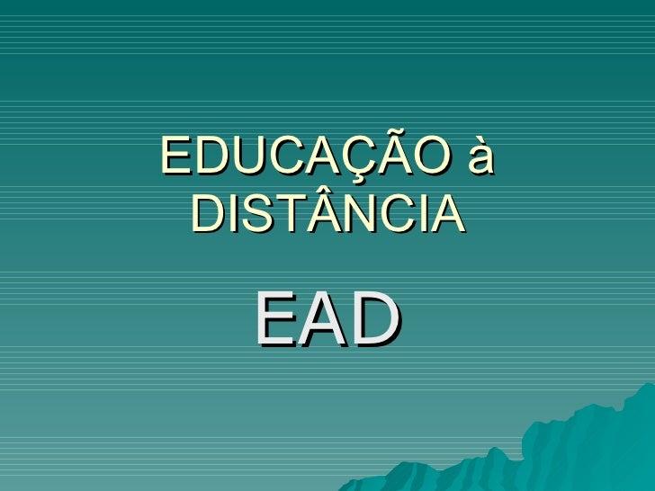 EDUCAÇÃO à DISTÂNCIA EAD