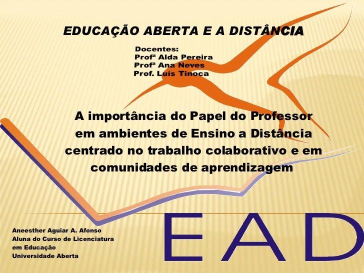 A importância do Papel do Professor em ambientes de Ensino a Distância centrado no trabalho colaborativo e em comunidades ...