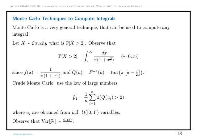 Arthur CHARPENTIER, Advanced Econometrics Graduate Course, Winter 2017, Université de Rennes 1 Monte Carlo Techniques to C...
