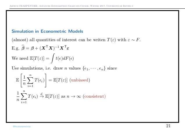 Arthur CHARPENTIER, Advanced Econometrics Graduate Course, Winter 2017, Université de Rennes 1 Simulation in Econometric M...