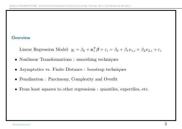Arthur CHARPENTIER, Advanced Econometrics Graduate Course, Winter 2017, Université de Rennes 1 Overview Linear Regression ...