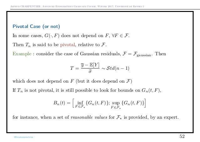 Arthur CHARPENTIER, Advanced Econometrics Graduate Course, Winter 2017, Université de Rennes 1 Pivotal Case (or not) In so...