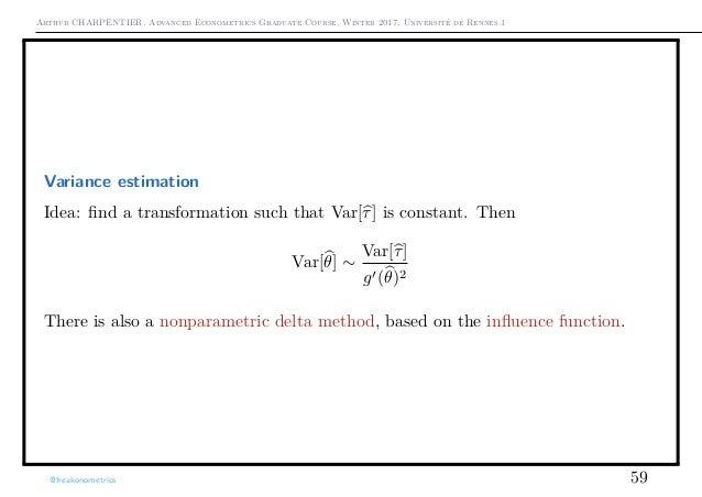 Arthur CHARPENTIER, Advanced Econometrics Graduate Course, Winter 2017, Université de Rennes 1 Variance estimation Idea: fi...