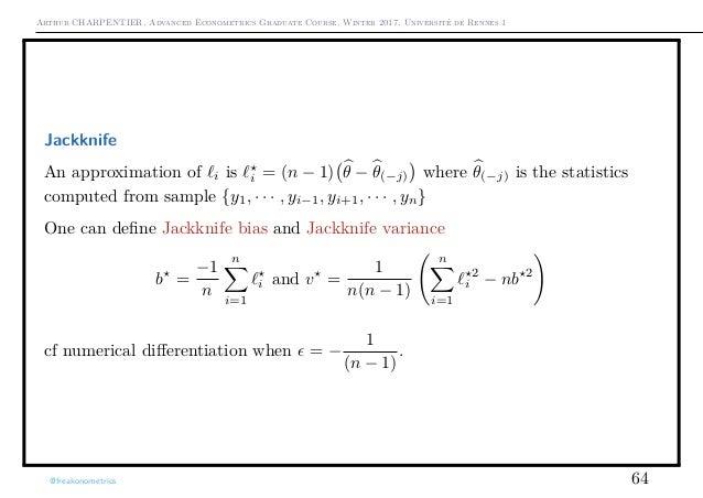 Arthur CHARPENTIER, Advanced Econometrics Graduate Course, Winter 2017, Université de Rennes 1 Jackknife An approximation ...