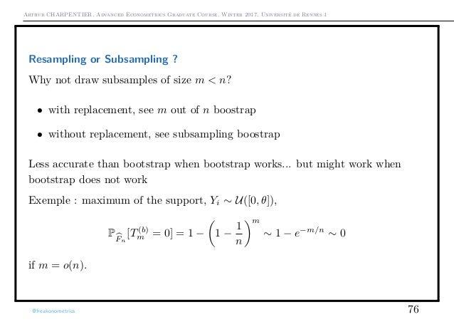 Arthur CHARPENTIER, Advanced Econometrics Graduate Course, Winter 2017, Université de Rennes 1 Resampling or Subsampling ?...