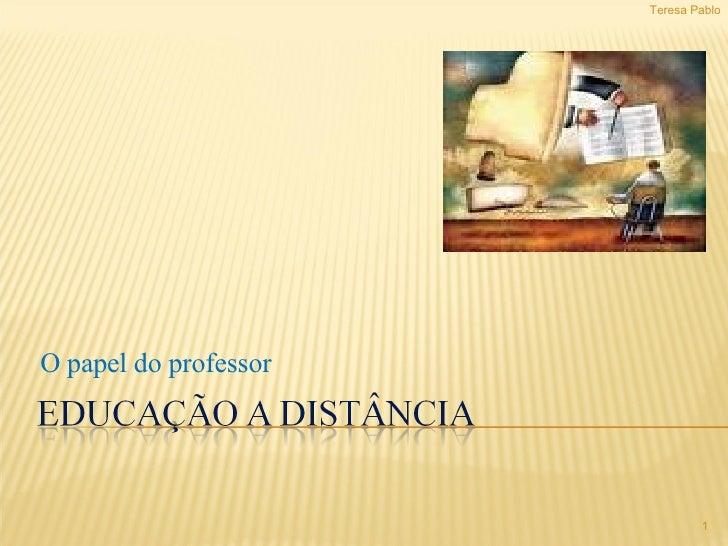 O papel do professor Teresa Pablo