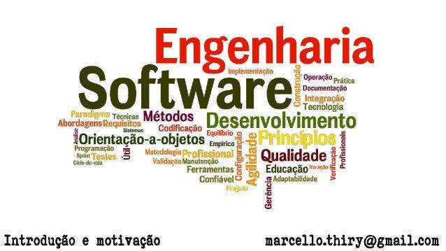marcello.thiry@gmail.comIntrodução e motivação