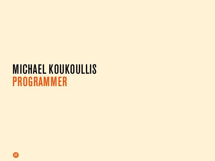 MICHAEL KOUKOULLIS PROGRAMMER