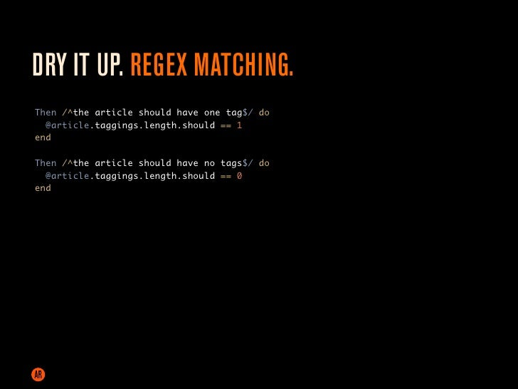 DRY IT UP. REGEX MATCHING. Feature: Article tags   In order to work with article tags   As a site user   I want to both cr...